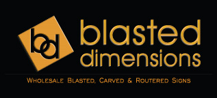 Blasted Dimensions Wholesale Blasted, Carved & Routered Signs